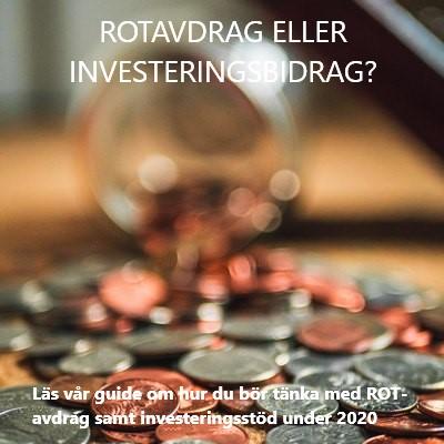 Läs vår guide om hur du bör tänka med ROT-avdrag samt investeringsstöd under 2020